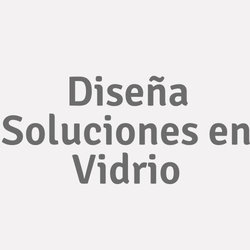Diseña Soluciones En Vidrio