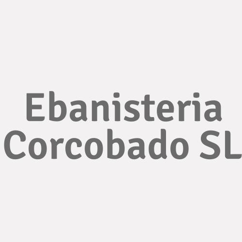 Ebanisteria Corcobado  Sl