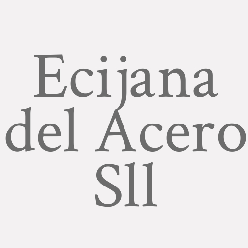 Ecijana Del Acero S.l.l.