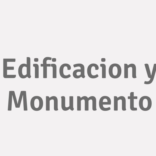 Edificacion y Monumento