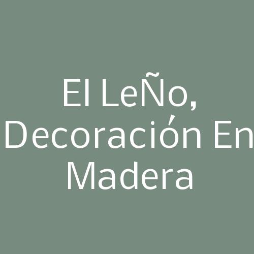 El Leño, Decoración En Madera