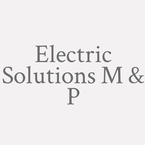 Electric Solutions M & P