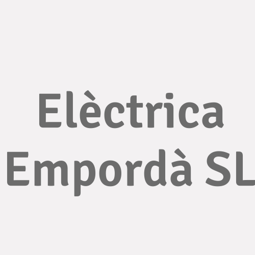 Elèctrica Empordà SL