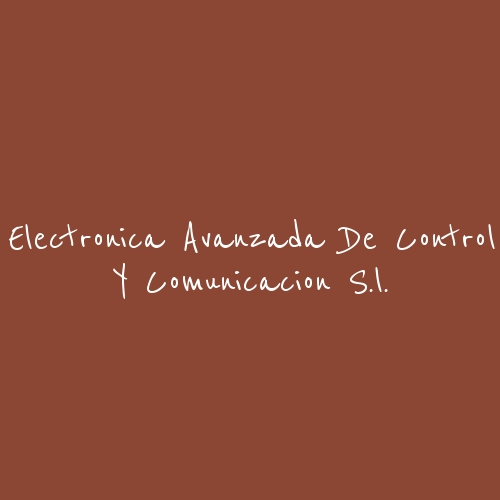 Electrónica Avanzada De Control y Comunicación S.L.