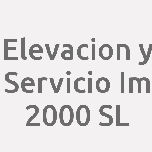 Elevacion Y Servicio L.M. 2.000 S.L.