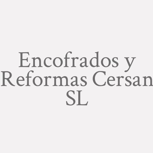 Encofrados y Reformas Cersan S.L.