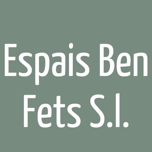 Espais Ben Fets S.L.
