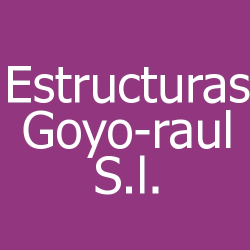 Estructuras Goyo-Raul S.L.