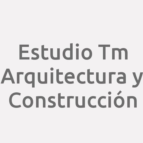 Estudio Tm Arquitectura Y Construcción