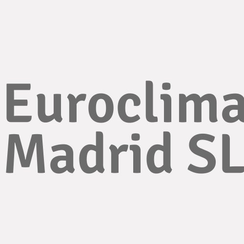 Euroclima Madrid SL