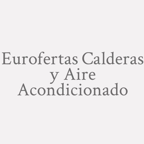 Eurofertas Calderas y Aire Acondicionado