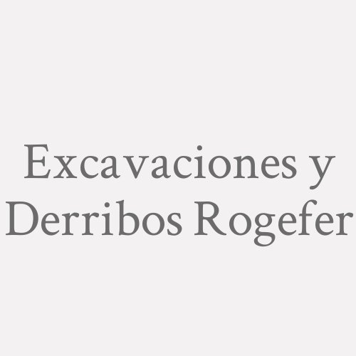 Excavaciones y Derribos Rogefer