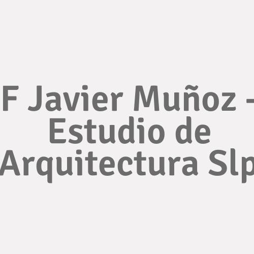 F. Javier Muñoz - Estudio De Arquitectura S.L.P.