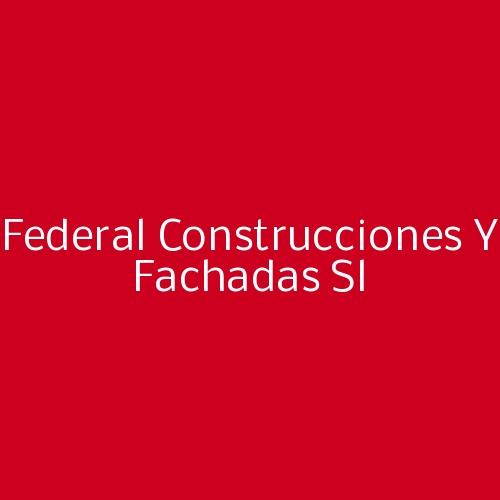 Federal Construcciones y Fachadas Sl
