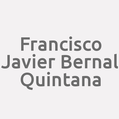 Francisco Javier Bernal Quintana