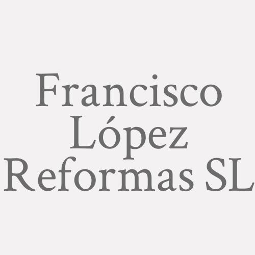 Francisco López Reformas S.l.