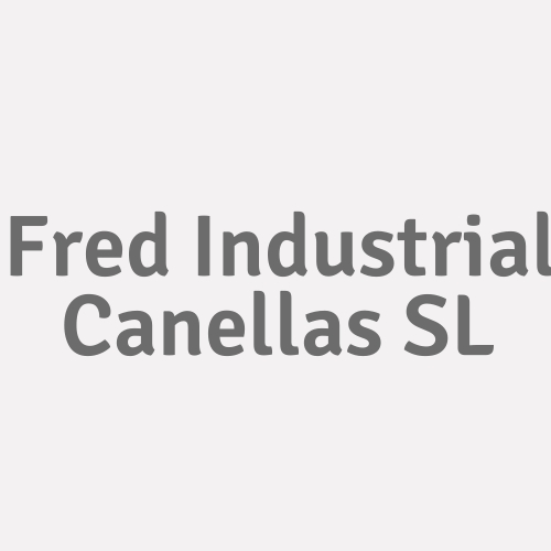 Fred Industrial Canellas SL