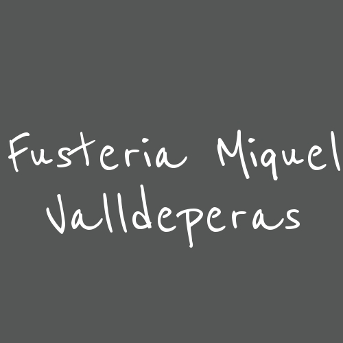 Fusteria Miquel Valldeperas