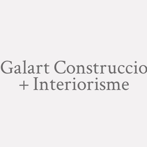 Galart Construccio + Interiorisme