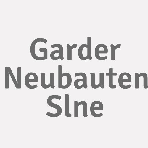 Garder Neubauten Slne