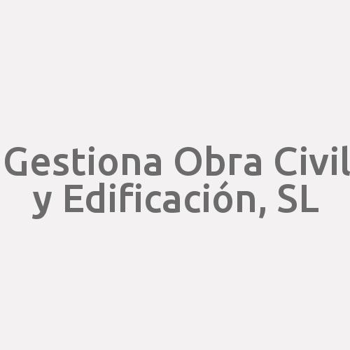Gestiona Obra Civil Y Edificación, S.L.