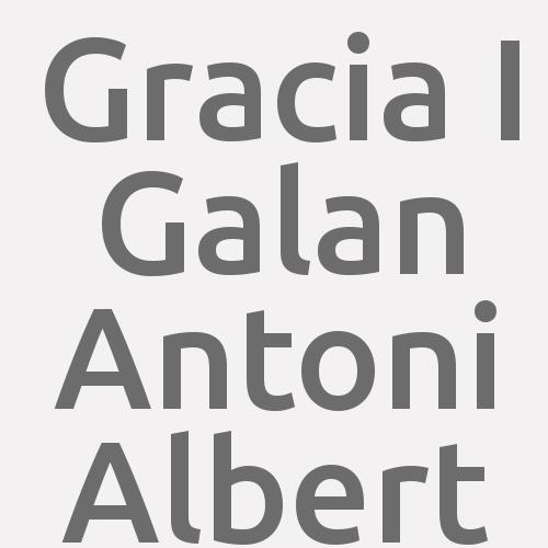 Gracia I Galan  Antoni Albert