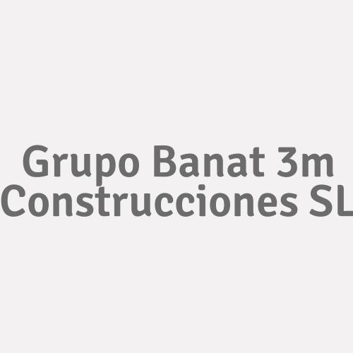 Grupo Banat 3m Construcciones S.L.