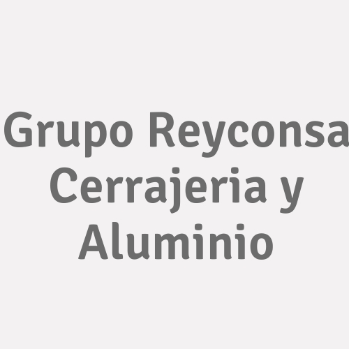 Grupo Reyconsa Cerrajeria Y Aluminio