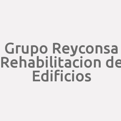 Grupo Reyconsa Rehabilitación De Edificios