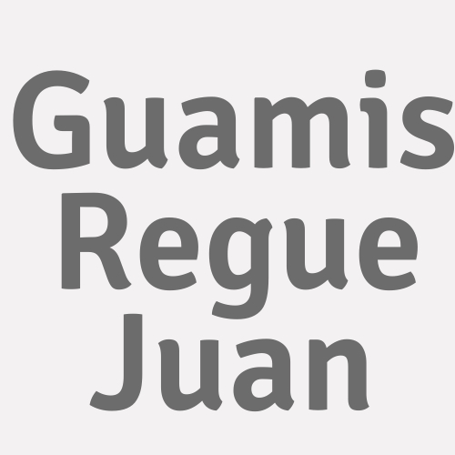 Guamis Regue Juan