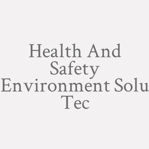 Health And Safety Environment Solu Tec