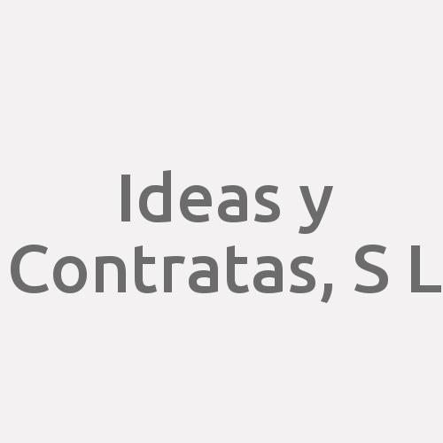 Ideas Y Contratas, S. L.