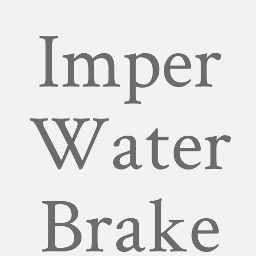 Imper Water Brake