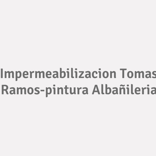 Impermeabilizacion Tomas Ramos-pintura Albañileria