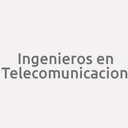 Ingenieros en Telecomunicacion