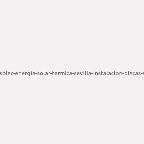 Insolac-energia-solar-termica-sevilla-instalacion-placas-sol