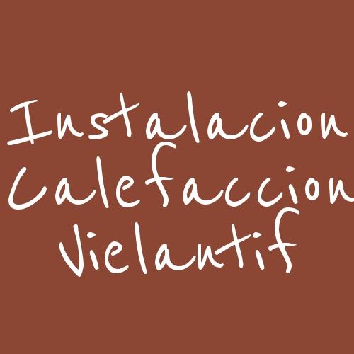 Instalacion Calefaccion Vielantif
