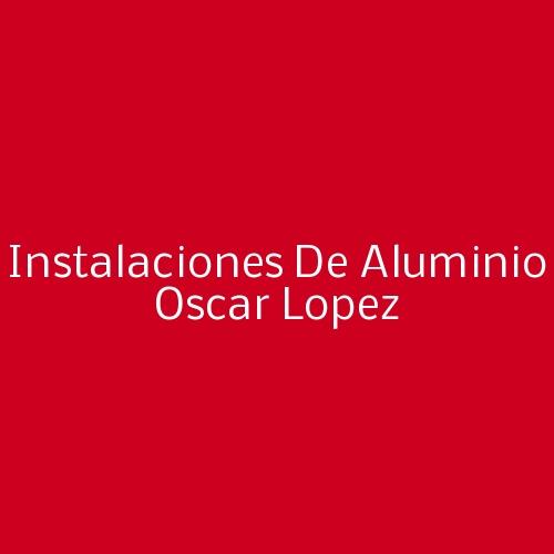 Instalaciones de Aluminio OSCAR LOPEZ