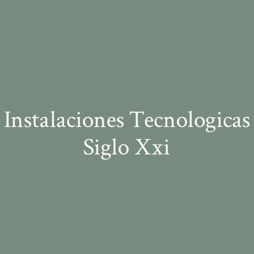 Instalaciones Tecnologicas Siglo Xxi