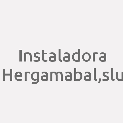 Instaladora  Hergamabal,s.l.u.