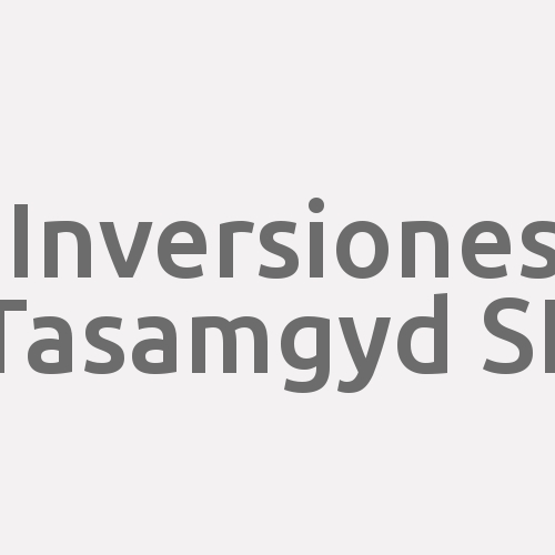 Inversiones Tasamgyd S.l.