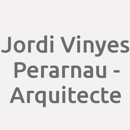 Jordi Vinyes Perarnau - Arquitecte