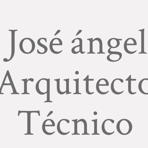 José ángel. Arquitecto Técnico