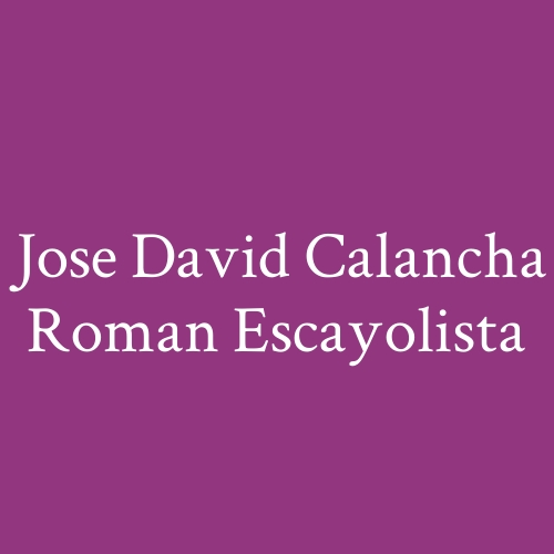 Jose David Calancha Roman Escayolista