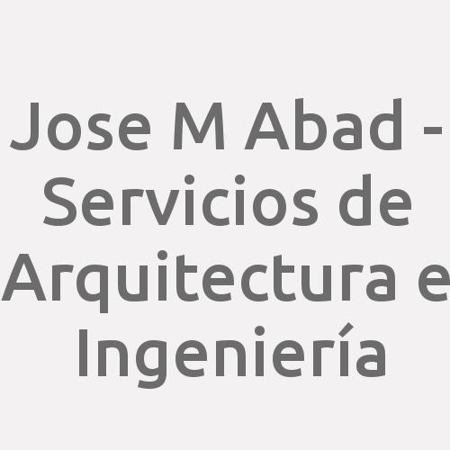 Jose M Abad - Servicios de Arquitectura e Ingeniería