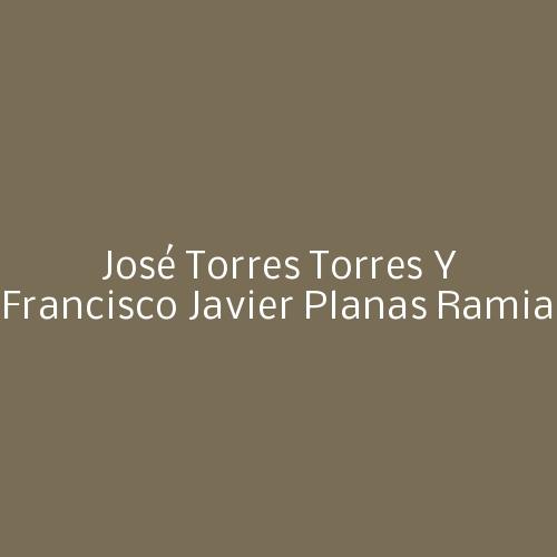 José Torres Torres y Francisco Javier Planas Ramia