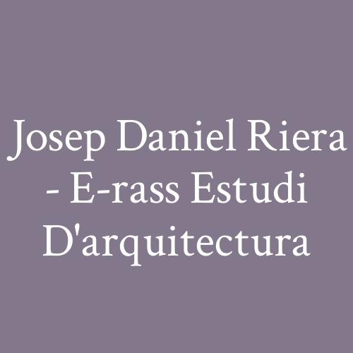Josep Daniel Riera - e-RASS Estudi d'Arquitectura