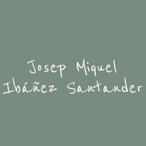 Josep Miquel Ibáñez Santander