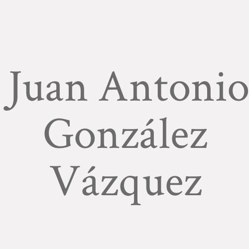Juan Antonio González Vázquez