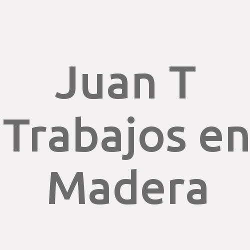 Juan y Trabajos En Madera